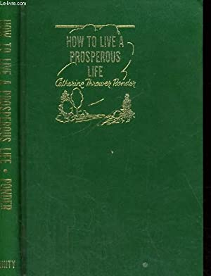 HOW TO LIVE A PROSPEROUS LIFE: CATHERINE THROWER PONDER