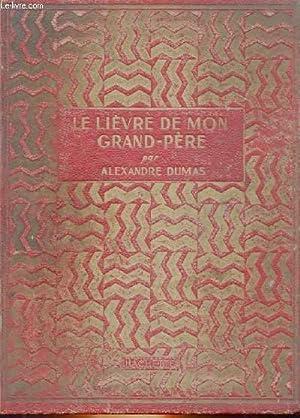 LE LIEVRE DE MON GRAND-PERE: ALEXANDRE DUMAS