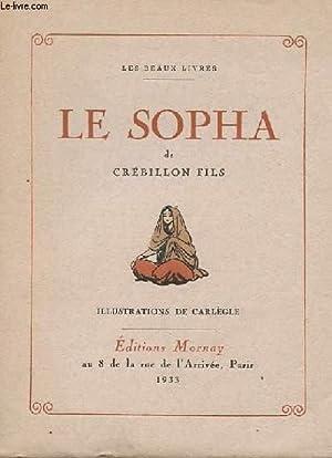 LES BEAUX LIVRES - LE SOPHA: CREBILLON FILS