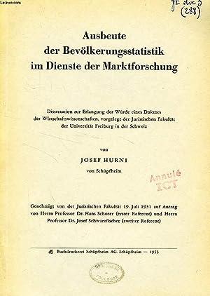 AUSBEUTE DER BEVOLKERUNGSSTATISTIK IM DIENSTE DER MARKTFORSCHUNG (DISSERTATION): HURNI JOSEF