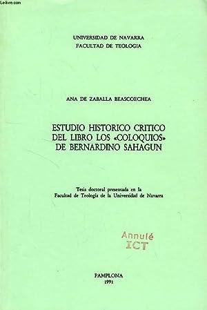 ESTUDIO HISTORICO CRITICO DEL LIBRO LOS 'COLOQUIOS' DE BERNARDINO SAHAGUN (TESIS): ZABALLA ...