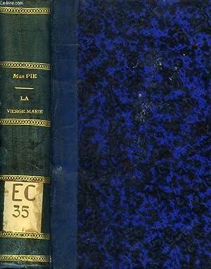 LA VIERGE MARIE D'APRES Mgr PIE: MERCIER R. P.