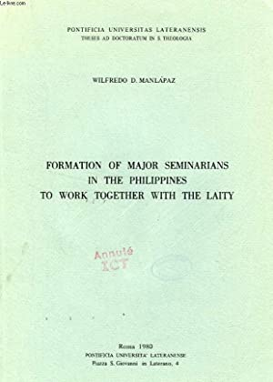 FORMATION OF MAJOR SEMINARIANS IN THE PHILIPPINES: MANLAPAZ WILFREDO D.