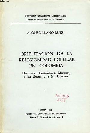 ORIENTACION DE LA RELIGIOSIDAD POPULAR EN COLOMBIA, DEVOCIONES CRISTOLOGICAS, MARIANAS, A LOS ...