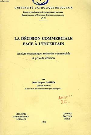 LA DECISION COMMERCIALE FACE A L'INCERTAIN, ANALYSE ECONOMIQUE, RECHERCHE COMMERCIALE ET PRISE...