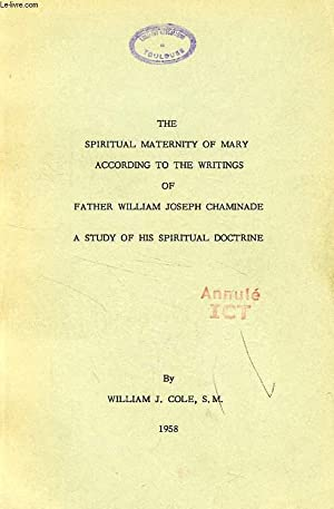 THE SPIRITUAL MATERNITYOF MARY ACCOREDING TO THE: COLE WILLIAM J.