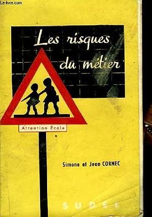 LES RISQUES DU METIER: CORNEC Simone et Jean