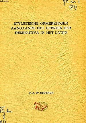 STYLISTISCHE OPMERKINGEN AANGAANDE HET GEBRUIK DER DEMINUTIVA IN HET LATIJN: STEYNEN PETRUS ...