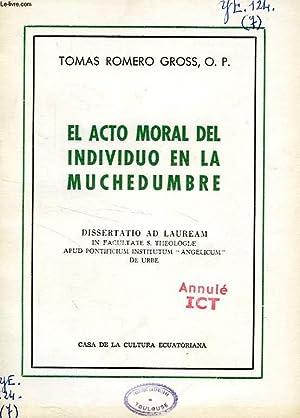 EL ACTO MORAL DEL INDIVIDUO EN LA MUCHEDUMBRE: ROMERO GROSS TOMAS, O. P.