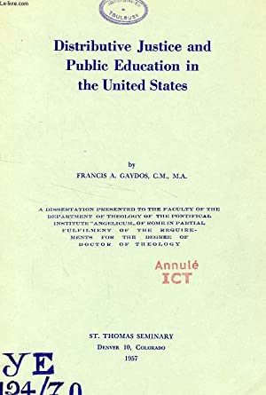 DISTRIBUTIVE JUSTICE AND PUBLIC EDUCATION IN THE UNITED STATES (DISSERTATION): GAYDOS FRANCIS A.