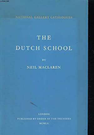 NATIONAL GALLERY CATALOGUES : THE DUTCH SCHOOL: NEIL MACLAREN