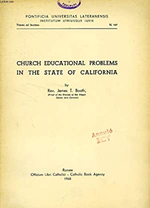 CHURCH EDUCATIONAL PROBLEMS IN THE STATE OF CALIFORNA: BOOTH Rev. JAMES T.