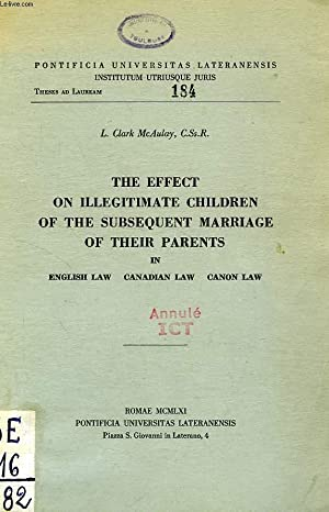 THE EFFECT ON ILLEGITIMATE CHILDREN OF THE SUBSEQUENT MARRIAGE OF THEIR PARENTS IN ENGLISH, ...