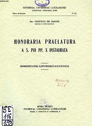 HONORARIA PRAELATURA A S. PIO PP. X INSTAURATA, DISSERTATIO LITURGICO-CANONICA: ORONTIUS DE SIMONE ...