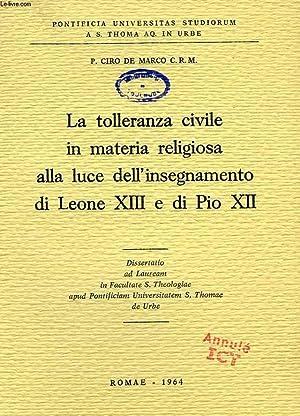 LA TOLLERANZA CIVILE IN MATERIA RELIGIOSA ALLA LUCE DELL'INSEGNAMENTO DI LEONE XIII E DI PIO ...