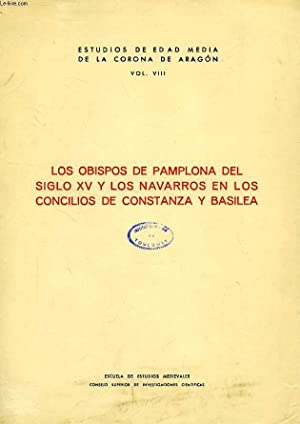 LOS OBISPOS DE PAMPLONA DEL SIGLO XV Y LOS NAVARROS EN LOS CONCILIOS DE CONSTANZA Y BASILEA: GOÑI ...