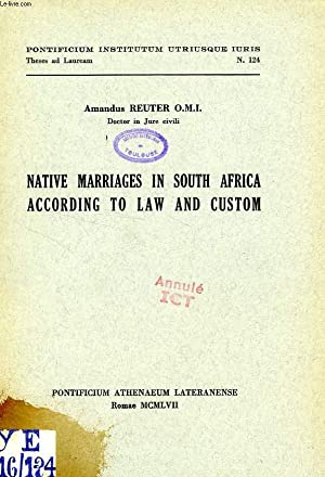 NATIVE MARRIAGES IN SOUTH AFRICA ACCORDING TO LAW AND CUSTOM: REUTER AMANDUS, O. M. I