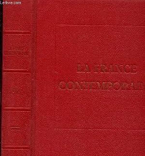 LA FRANCE CONTEMPORAINE. LES DOCTRINES, LES IDEES ET LES FAITS: COLLECTIF