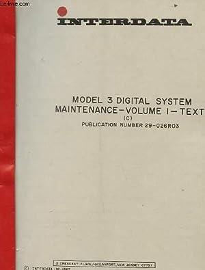 MODEL 3 DIGITAL SYSTEM. MAINTENANCE. VOLUME 1. TEXT: INTERDATA