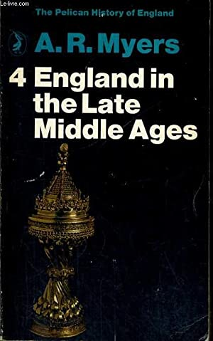 THE PELICAN HISTORY OF ENGLAND, 4-ENGLAND IN THE LATE MIDDLE AGES.: A.R. MYERS