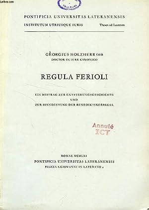 REGULA FERIOLI: HOLZHERR GEORGIUS, O. S. B.