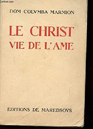 LE CHRIST. VIE DE L'AME: DOM COLUMBIA MARMION