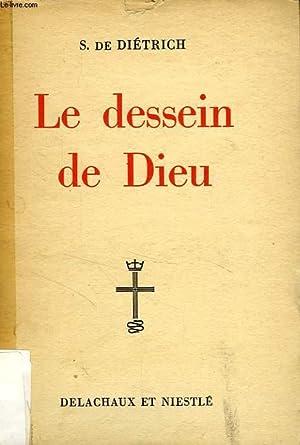 LE DESSEIN DE DIEU, ITINERAIRE BIBLIQUE: DIETRICH S. DE