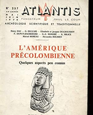REVUE ATLANTIS. L'AMERIQUE PRECOLOMBIENNE. QUELQUES ASPECTS PEU CONNUS: LE COUR PAUL ET ...