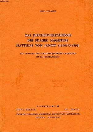 DAS KIRCHENVERSTANDNIS DES PRAGER MAGISTERS MATTHIAS VON JANOW (1350/55-1393): VALASEK EMIL