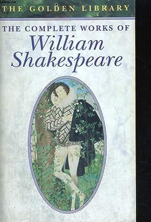 THE COMPLETE WORKS OF WILLIAM SHAKESPEARE: WILLIAM SHAKESPEARE