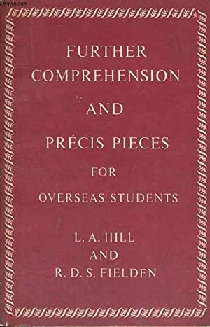 FUTHER COMPREHENSION AND PRECIS PIECES FOR OVERSEAS: L. A. HILL
