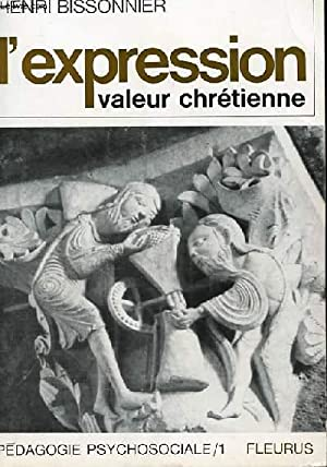 L'EXPRESSION, VALEUR CHRETIENNE: HENRI BISSONNIER