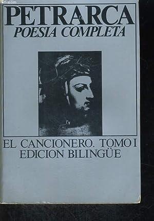 OBRA COMPLETA EN POESIA, EL CANCIONERO. TOMO I, EDICION BILINGUE (ITALIEN/ESPAGNOL): FRANSESCO...