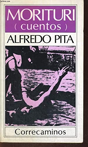 MORITURI, CUENTOS: ALFREDO PITA