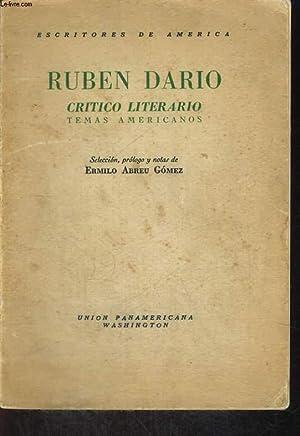 RUBEN DARIO, CRITICO LITERARIO, TEMAS AMERICANOS: RUBEN DARIO
