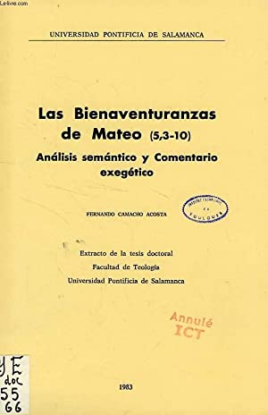 LAS BIENAVENTURANZAS DE MATEO (5, 3-10), ANALISIS SEMANTICO Y COMENTARIO EXEGETICO: CAMACHO ACOSTA ...