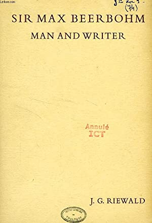 SIR MAX BEERBOHM MAN AND WRITER, A CRITICAL ANALYSIS WITH A BRIEF LIFE AND A BIBLIOGRAPHY: RIEWALD ...
