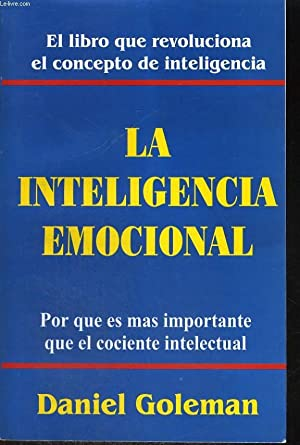 LA INTELIGENCIA EMOTIONAL: DANIEL GOLEMAN