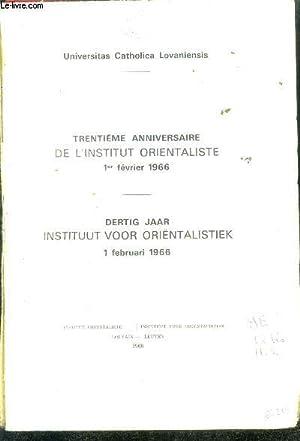 TRENTIEME ANNIVERSAIRE DE L'INSTITUT ORIENTALISTE, 1er FEV. 1966 / DERTIG JAAR INSTITUT ...