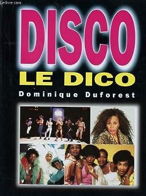 DISCO LE DISCO: DOMINIQUE DUFOREST