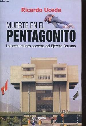 MUERTE EN EL PENTAGONITO, LOS CEMENTERIOS SECRETOS DEL EJERCITO PERUANO: RICARDO UCEDA