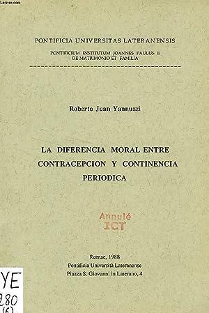 LA DIFERENCIA MORAL ENTRE CONTRACEPCION Y CONTINENCIA PERIODICA: YANNUZZI ROBERTO JUAN