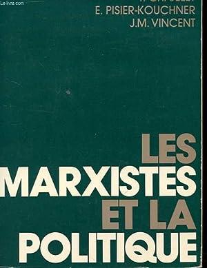 LES MARXISTES ET LA POLITIQUE: CHATELET / PISIER-KOUCHNER