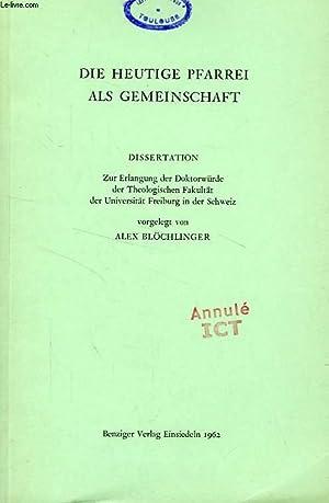 DIE HEUTIGE PFARREI ALS GEMEINSCHAFT (DISSERTATION): BLOCHLINGER ALEX