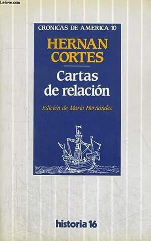 CRONICAS DE AMERICA 10 : CARTAS DE RELACION: HERNAN CORTES