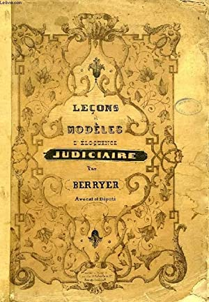 LECONS ET MODELES D'ELOQUENCE JUDICIAIRE: BERRYER M.