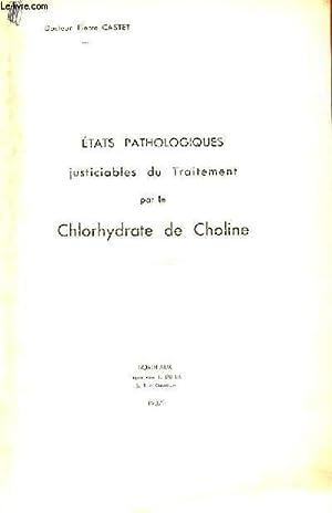 ETATS PATHOLOGIQUES JUSTICIABLES DU TRAITEMENT PAR LE CHLORHYDRATE DE CHOLINE: DOCTEUR PIERRE ...