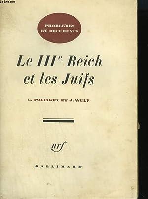 LE IIIe REICH ET LES JUIFS.: POLIAKOV L. ET WULF J.