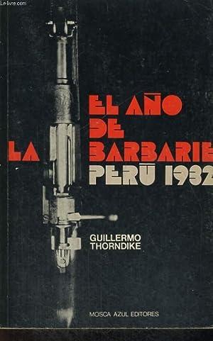 EL ANO DE LA BARBARIE, PERU 1932: GUILLERMO THORNDIKE