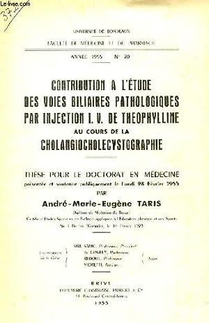 THESE N° 20 POUR LE DOCTORAT EN MEDECINE - CONTRIBUTION A L'ETUDE DES VOIES BILIAIRES ...